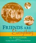 Friends are Everything by B. J. Gallagher (Paperback, 2005)