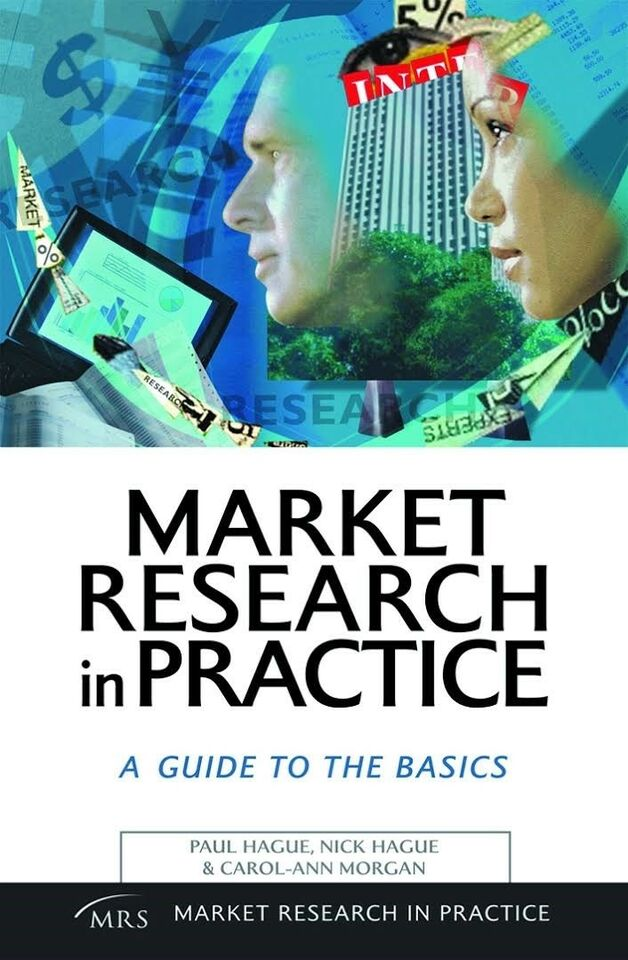 Market research in practice A guide to the basics, Paul