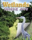 Wetlands Inside Out by James Bow (Hardback, 2014)