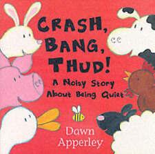 Crash, Bang, Thud!, New, Apperley, Dawn Book