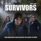 Survivors: No. 4 by Ken Bentley, Louise Jameson, Christopher Hatherall, Matt Fitton (CD-Audio, 2016)