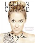 Lauren Conrad: Style by Lauren Conrad (Hardback, 2010)