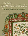 Combining Rug Hooking & Braiding: Basics, Borders, & Beyond by Kris McDermet (Hardback, 2011)