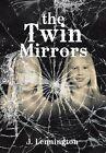 The Twin Mirrors by J Lennington (Hardback, 2013)