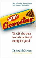 Stop Overeating: The 28-Day Plan to End Emotional Eating For Good, McCartney, Dr