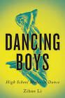 Dancing Boys: High School Males in Dance by Zihao Li (Paperback, 2016)