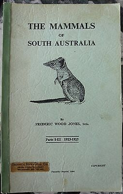 THE MAMMALS OF SOUTH AUSTRALIA BY FREDERIC WOOD JONES PARTS 1-3 IN 1 VOLUME