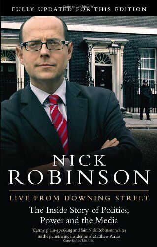 1 of 1 - Live From Downing Street,Nick Robinson- 9780857500007