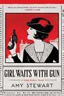 A Kopp Sisters Novel: Girl Waits with Gun 1 by Amy Stewart (2016, Paperback)