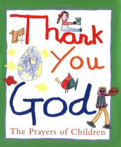 Thank You, God : The Prayers of Children by Beyond Words Publishing