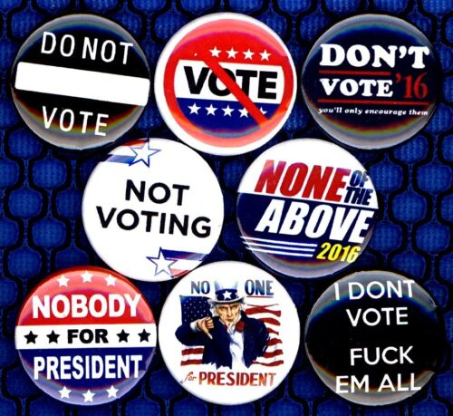 Don/'t Vote 8 NEW 1 inch buttons pins badges anarchist punk nobody for president