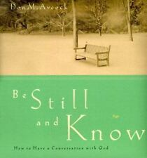Be Still and Know: How to Have a Conversation with God by Aycock, Don