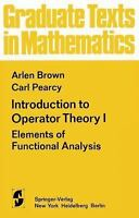 Introduction to Operator Theory Vol. 1 : Elements of Functional Analysis Vol....