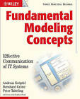 Fundamental Modeling Concepts: Effective Communication of IT Systems by Bernhard Grone, Andreas Knopfel, Peter Tabeling (Paperback, 2006)