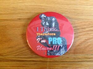 Pro-Union-3-Inch-Button-034-I-Think-Therefore-I-039-m-PRO-Union-034-Pinback-Pin