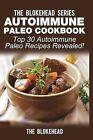 Autoimmune Paleo Cookbook: Top 30 Autoimmune Paleo Recipes Revealed! by The Blokehead (Paperback / softback, 2015)