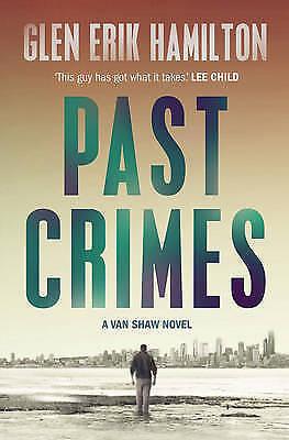 1 of 1 - Very Good, Past Crimes (A Van Shaw mystery), Hamilton, Glen Erik, Book
