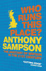 Who Runs This Place?: The Anatomy of Britain in the 21st Century by Anthony Sampson (Paperback, 2005)