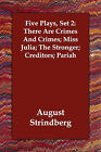 Five Plays, Set 2: There Are Crimes and Crimes; Miss Julia; The Stronger; Creditors; Pariah by August Strindberg (Paperback / softback, 2006)