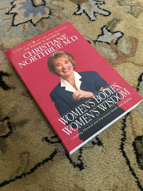 Women's Bodies, Women's Wisdom : Creating Physical and Emotional Health and...