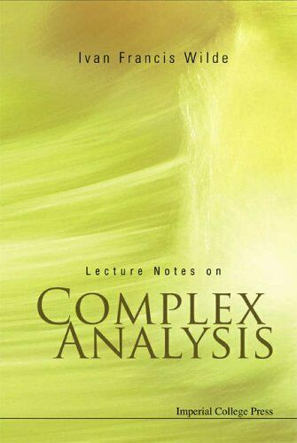 Lecture Notes on Complex Analysis, Wilde New 9781860946424 Fast Free Shipping-.
