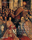 The Roman Catholic Church: An Illustrated History by Edward Norman (Hardback, 2007)