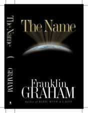 The Name by Franklin Graham (2002, Hardcover)