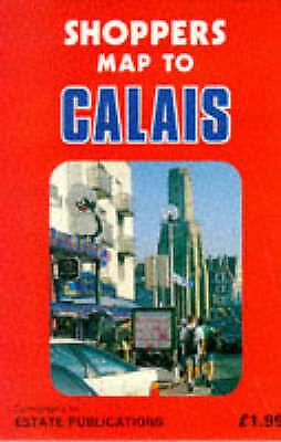 (Very Good)-Calais Shoppers' Map (European leisure maps) (Map)--0860845842