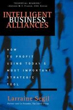 Intelligent Business Alliances: How to Profit Using Today's Most Important Strat