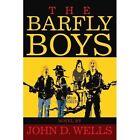 The Barfly Boys 9780595274925 by John D. Wells Book