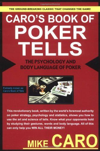 1 of 1 - Caro's Book of Tells, the Body Language and Psycholo... by Caro, Mike 1580420826