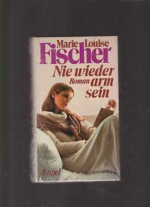 Nie-wieder-arm-sein-ein-Roman-von-Marie-Louise-Fischer
