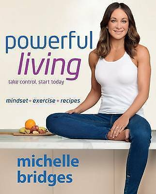 1 of 1 - Powerful Living: Mindset + Exercise + Recipes by Michelle Bridges (Paperback, 2…