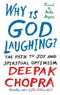 Why is God Laughing?: The Path to Joy and Spiritual Optimism by Deepak Chopra (Paperback, 2009)