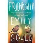 Friendship by Emily Gould (Paperback, 2015)