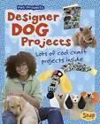 Designer Dog Projects by Isabel Thomas (Hardback, 2015)
