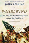 Whirlwind: The American Revolution and the War That Won it by John Ferling (Paperback, 2016)