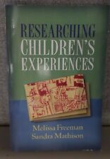 Researching Children's Experiences by Sandra Mathison and Melissa Freeman (2008,
