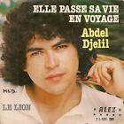 """45 TOURS / 7"""" SINGLE--ABDEL DJELIL--ELLE PASSE SA VIE EN VOYAGE / LE LION--1981"""