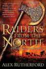 Raiders from the North: Empire of the Moghul by Alex Rutherford (Paperback / softback)
