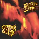 Too Much Guitar by The Reigning Sound (CD, Apr-2004, In the Red Records)
