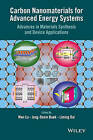 Carbon Nanomaterials for Advanced Energy Systems: Advances in Materials Synthesis and Device Applications by John Wiley & Sons Inc (Hardback, 2015)