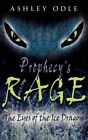 Prophecy's Rage The Eyes of The Ice Dragon 9781425923235 by Ashley Odle Book