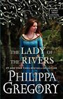 The Lady of the Rivers by Philippa Gregory (Paperback, 2012)