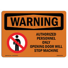 Osha Warning Sign Opening Door Will Stop Machine With Symbol Made In The Usa