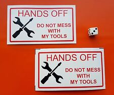 x2 Hands Off My Tools Warning sticker decal toolbox funny 7-10 year vinyl