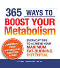 365 Ways to Boost Your Metabolism: Everyday Tips to Achieve Your Maximum Fat-Burning Potential by Fitz Koehler (Paperback, 2009)