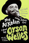 Mr. Arkadin: AKA Confidential Report: The Secret Sordid Life of an International Tycoon by Orson Welles (Paperback, 2009)