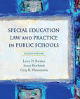 Special Education Law and Practice in Public Schools by Susan Larson Etscheidt, Larry Dean Bartlett, Greg R. Weisenstein (Paperback, 2006)