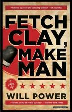 Fetch Clay, Make Man : A Play by Will Power (2016, Paperback)